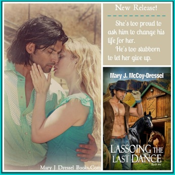 Mary J McCoy-Dressel, western romance, Lassoing the Last Dance, Roxanne Connon blog post Meet the Heroine