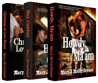 Mary J. McCoy-Dressel, Bull Rider Series Bundle, Howdy Ma'am, Hey Cowboy, Christmas at Love House, Blog, Western Romance