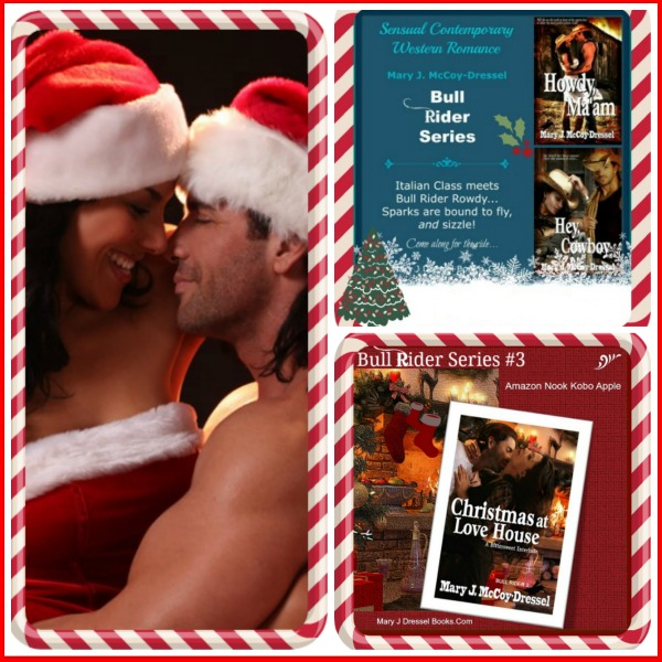 Mary J McCoy-Dressel, Bull Rider Series Blog Excerpt Christmas at Love House