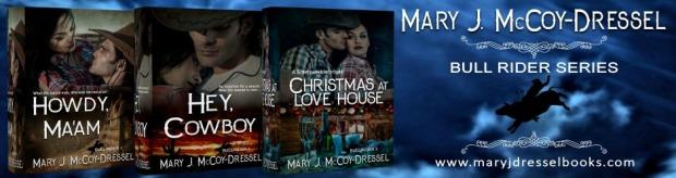 Mary J McCoy-Dressel Books, western romance author, Website Header New Bull Rider Series Covers