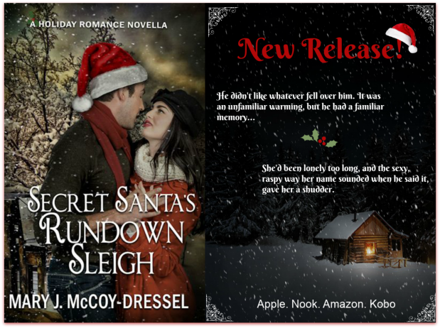 Mary J McCoy-Dressel, A holiday romance novella, Secret Santa's Rundown Sleigh, two-hour read, New Release post