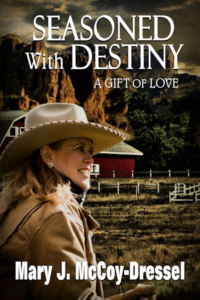 new release Seasoned with Destiny: A Gift of Love Book #5, Double Dutch Ranch Series: Love at First Sight, Mary J McCoy-Dressel, book announcement on Series page